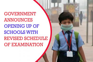Government announces opening of schools with revised schedule of examination