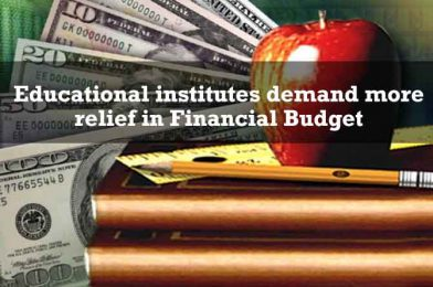 Educational institutes demand more relief in Financial Budget