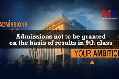 Admissions not to be granted on the basis of results in 9th class