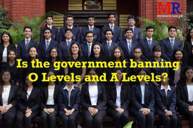 Is the government banning O Levels and A Levels?